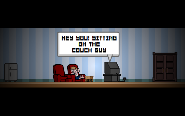 So you're sitting there - watching some TV. Then suddenly; 'HEY YOU! SITTING ON THE COUCH GUY'. I think that's you?